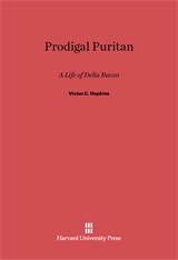 Cover: Prodigal Puritan: A Life of Delia Bacon