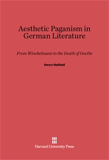 Cover: Aesthetic Paganism in German Literature: From Winckelmann to the Death of Goethe