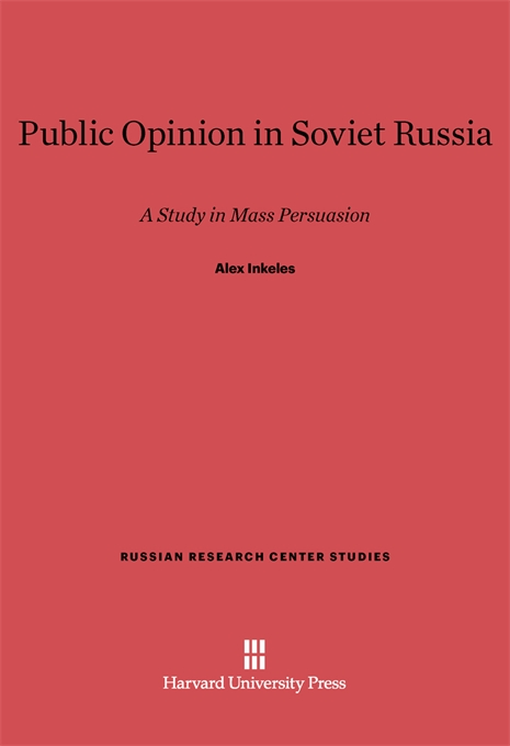 Cover: Public Opinion in Soviet Russia: A Study in Mass Persuasion, from Harvard University Press