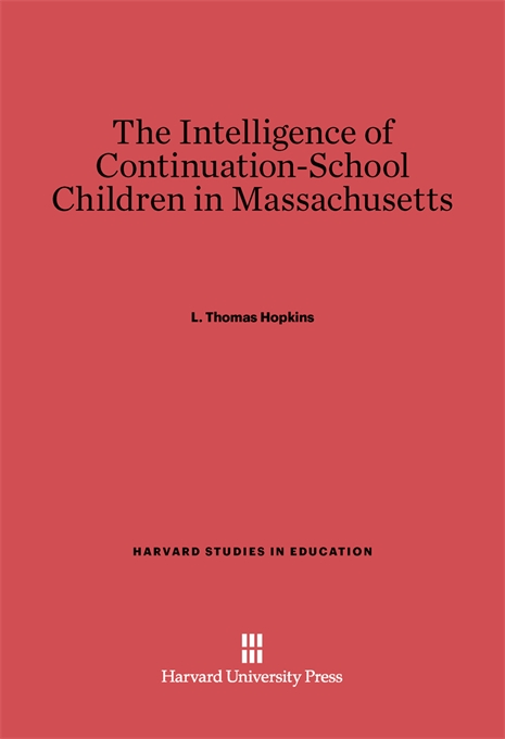 Cover: The Intelligence of Continuation-School Children in Massachusetts, from Harvard University Press