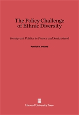 Cover: The Policy Challenge of Ethnic Diversity: Immigrant Politics in France and Switzerland