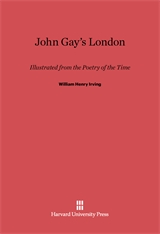 Cover: John Gay's London: Illustrated from the Poetry of the Time