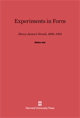 Cover: Experiments in Form: Henry James's Novels, 1896-1901