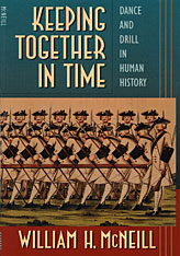 Cover: Keeping Together in Time: Dance and Drill in Human History