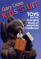 Cover: Kids' Stuff: Toys and the Changing World of American Childhood