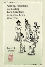 Cover: Writing, Publishing, and Reading Local Gazetteers in Imperial China, 1100-1700