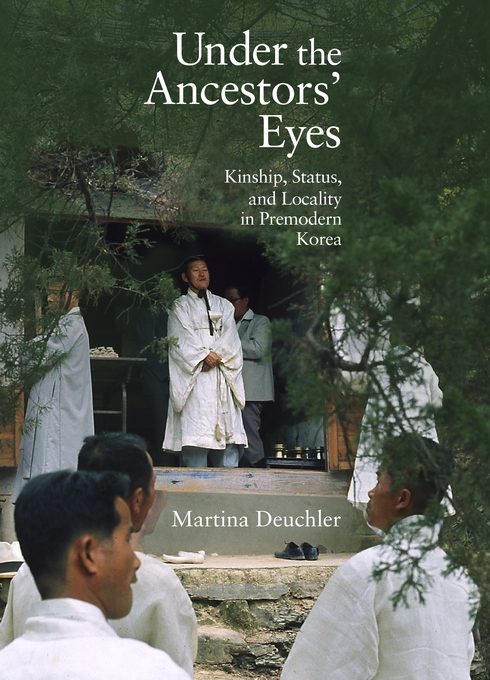 Cover: Under the Ancestors' Eyes: Kinship, Status, and Locality in Premodern Korea, from Harvard University Press