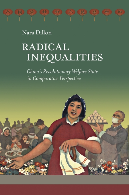 Cover: Radical Inequalities: China's Revolutionary Welfare State in Comparative Perspective, from Harvard University Press