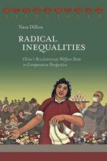 Cover: Radical Inequalities: China's Revolutionary Welfare State in Comparative Perspective