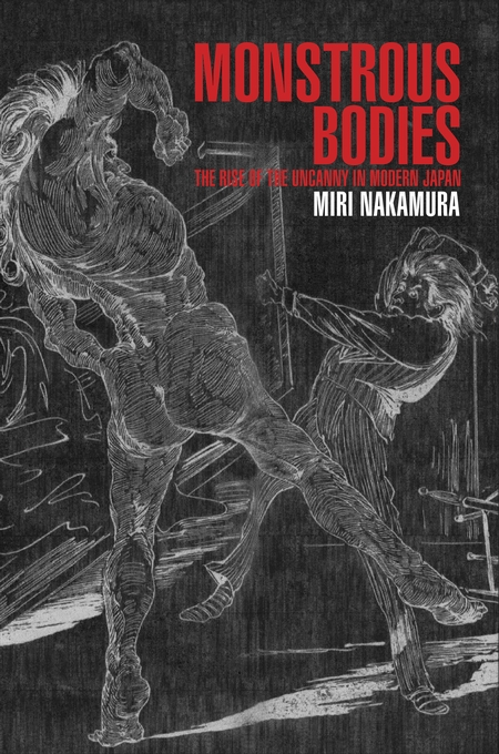 Cover: Monstrous Bodies: The Rise of the Uncanny in Modern Japan, from Harvard University Press