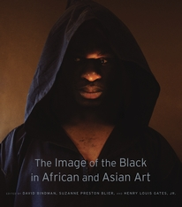 Cover: The Image of the Black in African and Asian Art, edited by David Bindman, Suzanne Preston Blier, and Henry Louis Gates, Jr., with Associate Editor Karen C. C. Dalton, from Harvard University Press