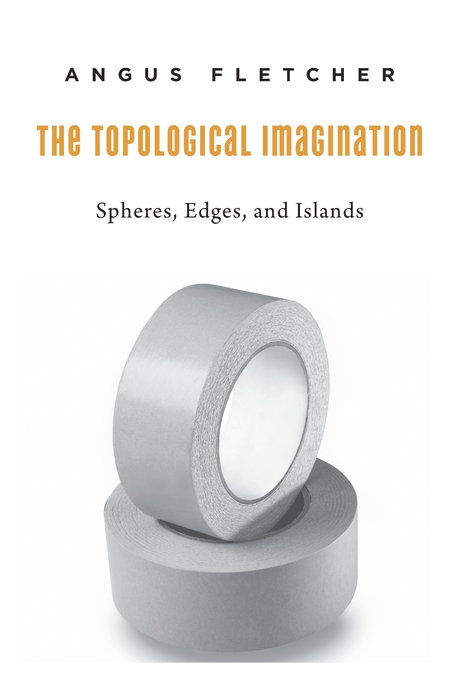 Cover: The Topological Imagination: Spheres, Edges, and Islands, from Harvard University Press