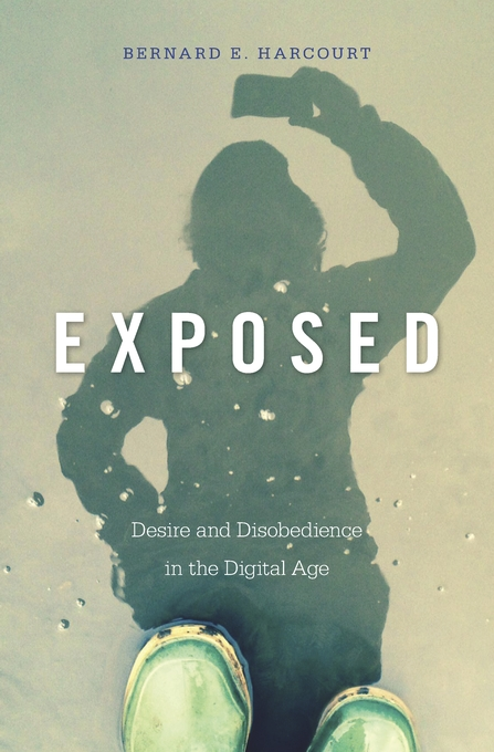 Cover: Exposed: Desire and Disobedience in the Digital Age, from Harvard University Press