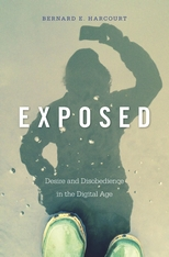 Cover: Exposed: Desire and Disobedience in the Digital Age, by Bernard E. Harcourt, from Harvard University Press