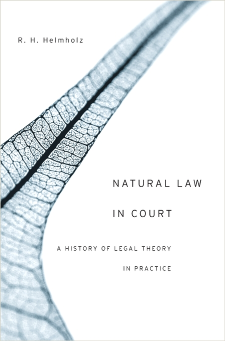 Cover: Natural Law in Court: A History of Legal Theory in Practice, from Harvard University Press