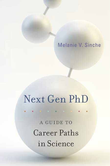 Cover: Next Gen PhD: A Guide to Career Paths in Science, from Harvard University Press