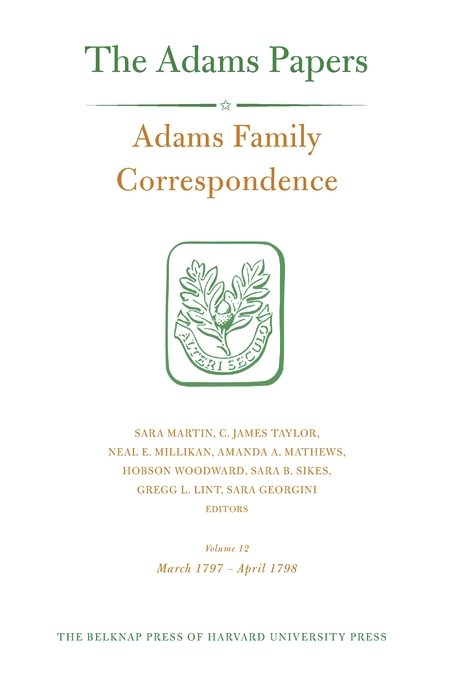 Cover: Adams Family Correspondence, Volume 12: March 1797 – April 1798, from Harvard University Press