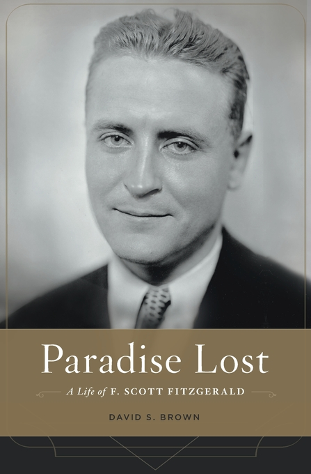 Cover: Paradise Lost: A Life of F. Scott Fitzgerald, from Harvard University Press