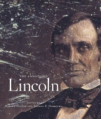 Cover: The Annotated Lincoln, by Abraham Lincoln, edited by Harold Holzer and Thomas A. Horrocks, from Harvard University Press