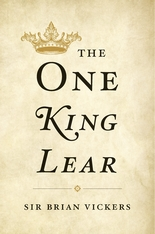 Cover: The One <i>King Lear</i>, by Brian Vickers, from Harvard University Press