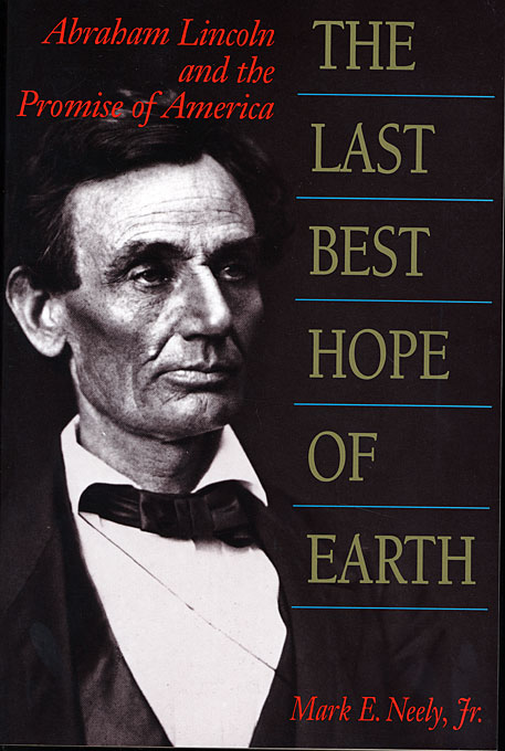 Cover: The Last Best Hope of Earth: Abraham Lincoln and the Promise of America, from Harvard University Press