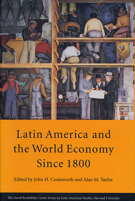 Cover: Latin America and the World Economy since 1800, from Harvard University Press