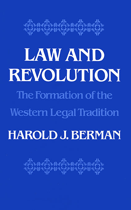 Cover: Law and Revolution, I: The Formation of the Western Legal Tradition, from Harvard University Press