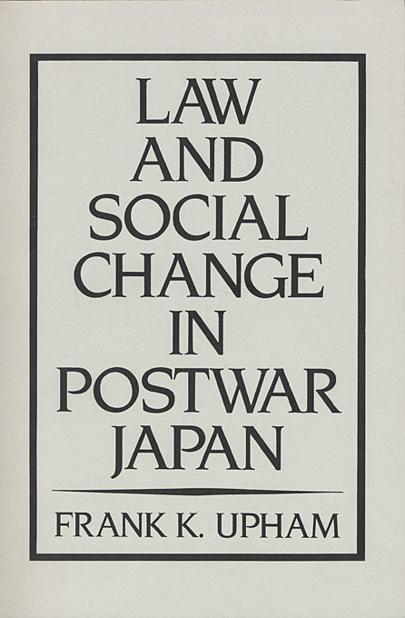 Cover: Law and Social Change in Postwar Japan, from Harvard University Press