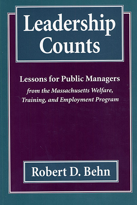 Cover: Leadership Counts: Lessons for Public Managers from the Massachusetts Welfare, Training, and Employment Program, from Harvard University Press