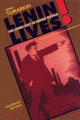 Cover: Lenin Lives!: The Lenin Cult in Soviet Russia, Enlarged Edition