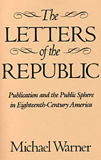 Cover: The Letters of the Republic: Publication and the Public Sphere in Eighteenth-Century America