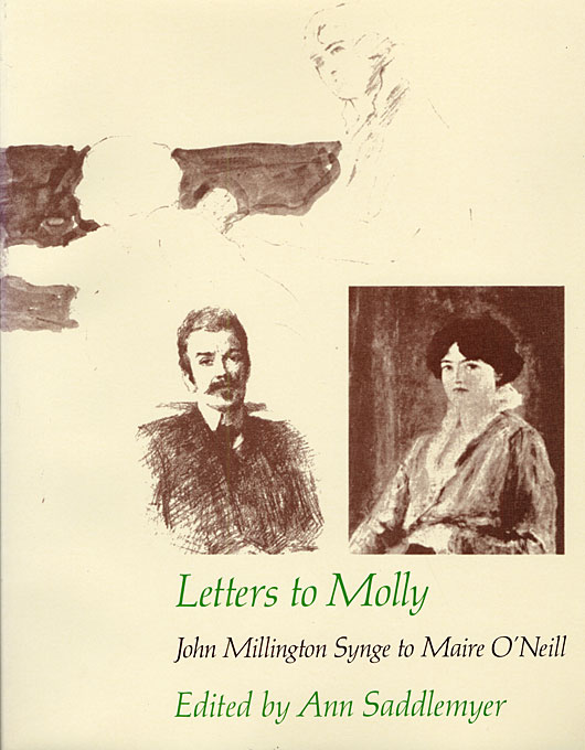 Cover: Letters to Molly: John Millington Synge to Maire O'Neill, 1906–1909, from Harvard University Press