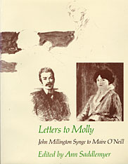 Cover: Letters to Molly: John Millington Synge to Maire O'Neill, 1906–1909