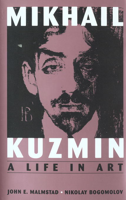 Cover: Mikhail Kuzmin: A Life in Art, from Harvard University Press