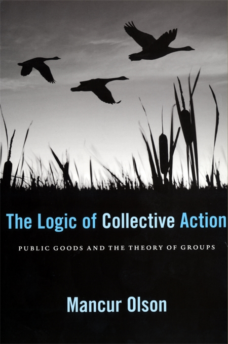 Cover: The Logic of Collective Action: Public Goods and the Theory of Groups, With a New Preface and Appendix, from Harvard University Press
