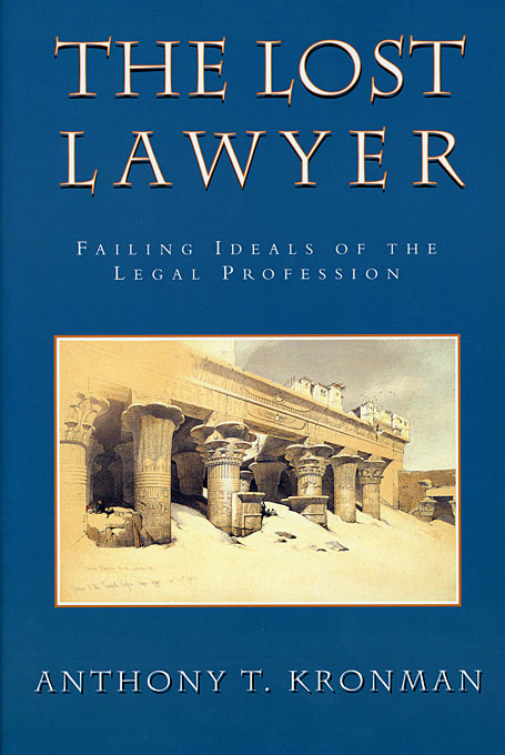 Cover: The Lost Lawyer: Failing Ideals of the Legal Profession, from Harvard University Press