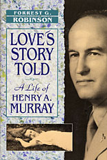 Cover: Love's Story Told: A Life of Henry A. Murray