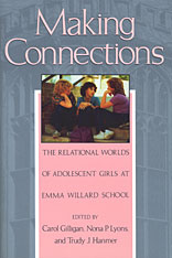 Cover: Making Connections: The Relational Worlds of Adolescent Girls at Emma Willard School