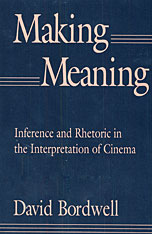 Cover: Making Meaning: Inference and Rhetoric in the Interpretation of Cinema