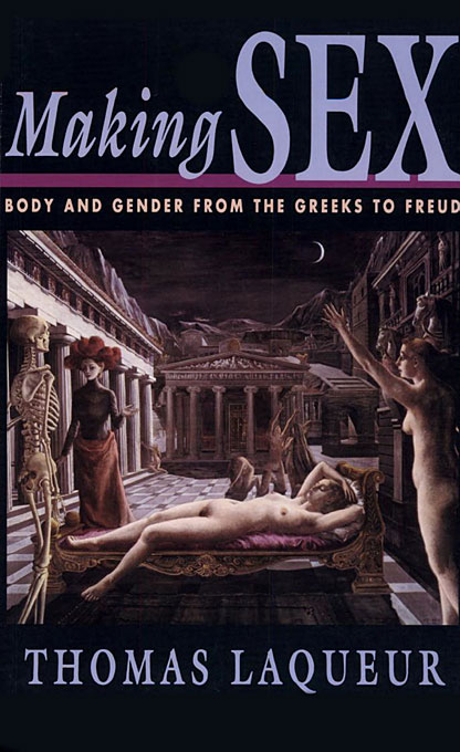 Cover: Making Sex: Body and Gender from the Greeks to Freud, from Harvard University Press
