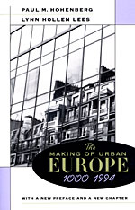 Cover: The Making of Urban Europe, 1000–1994: With a New Preface and a New Chapter