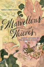 Cover: Marvellous Thieves: Secret Authors of the Arabian Nights