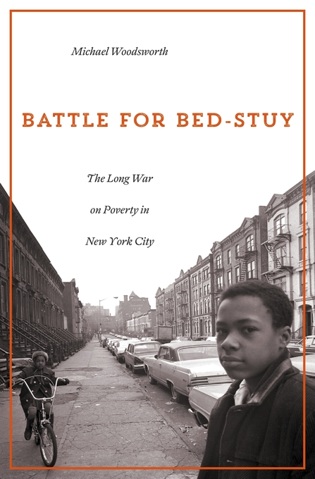 Cover: Battle for Bed-Stuy: The Long War on Poverty in New York City, from Harvard University Press