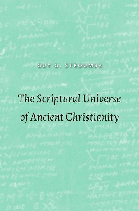 Cover: The Scriptural Universe of Ancient Christianity, from Harvard University Press
