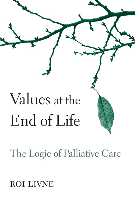 Cover: Values at the End of Life: The Logic of Palliative Care, from Harvard University Press