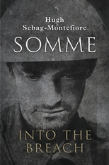Cover: Somme: Into the Breach, by Hugh Sebag-Montefiore, from Harvard University Press