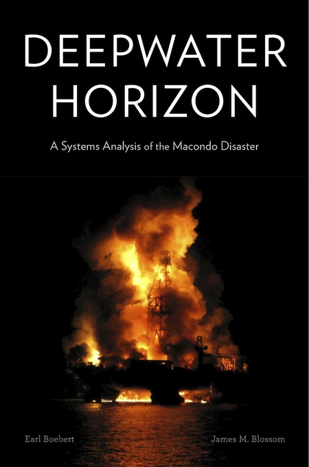 Cover: Deepwater Horizon: A Systems Analysis of the Macondo Disaster, from Harvard University Press