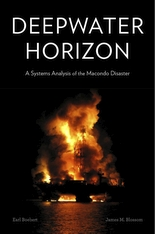 Cover: Deepwater Horizon: A Systems Analysis of the Macondo Disaster, by Earl Boebert and James M. Blossom, with a Foreword by Peter G. Neumann, from Harvard University Press