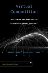 Cover: Virtual Competition: The Promise and Perils of the Algorithm-Driven Economy, by Ariel Ezrachi and Maurice E. Stucke, from Harvard University Press