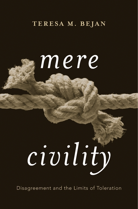 Cover: Mere Civility: Disagreement and the Limits of Toleration, from Harvard University Press